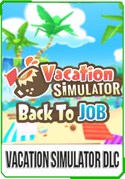 Vacation Simulator Back To Job