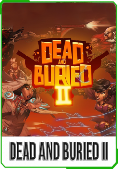Dead and Buried 2